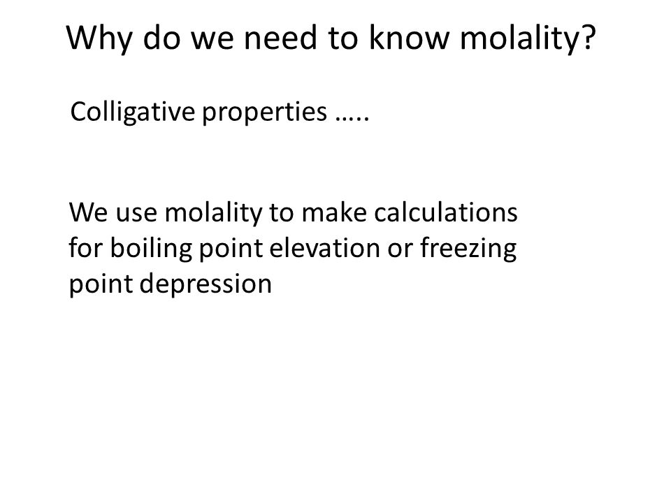 Why do we need to know molality