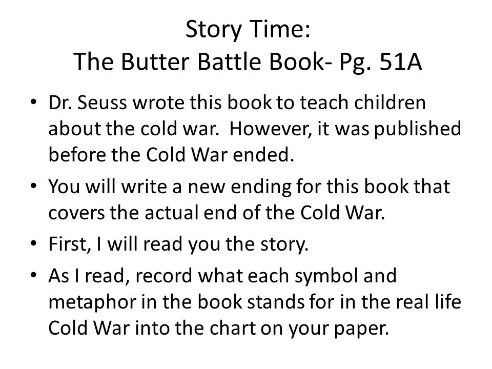 Story Time: The Butter Battle Book- Pg. 51A