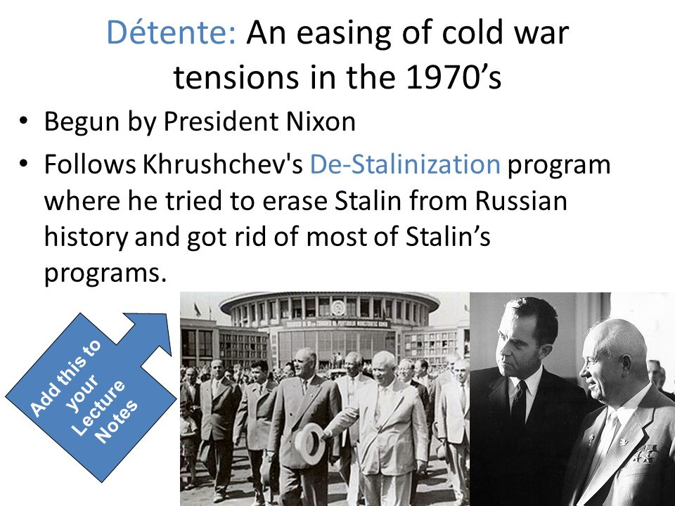 Détente: An easing of cold war tensions in the 1970's