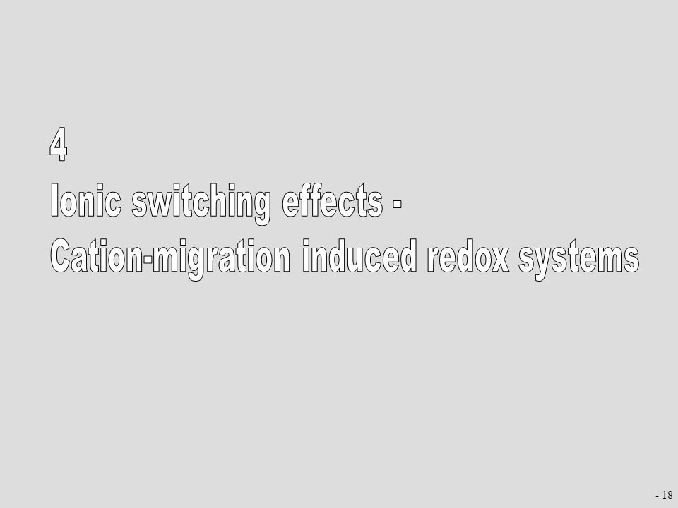 Ionic switching effects - Cation-migration induced redox systems