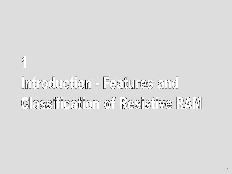 Introduction - Features and Classification of Resistive RAM