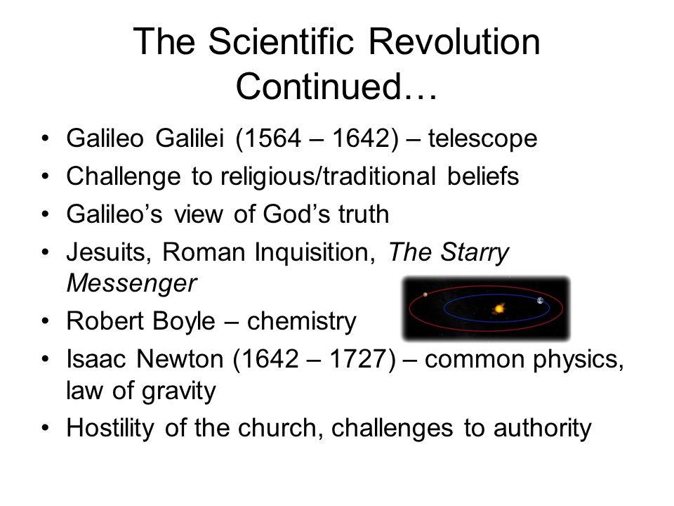 The Scientific Revolution Continued…