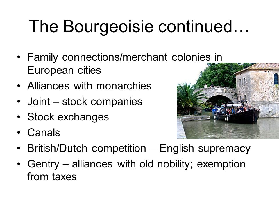 The Bourgeoisie continued…