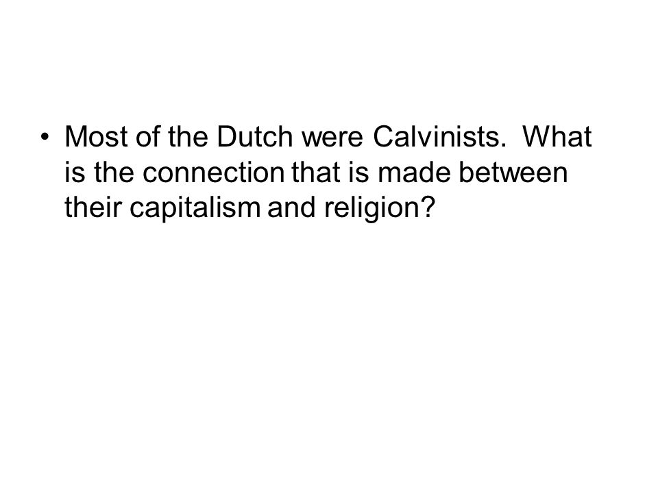 Most of the Dutch were Calvinists