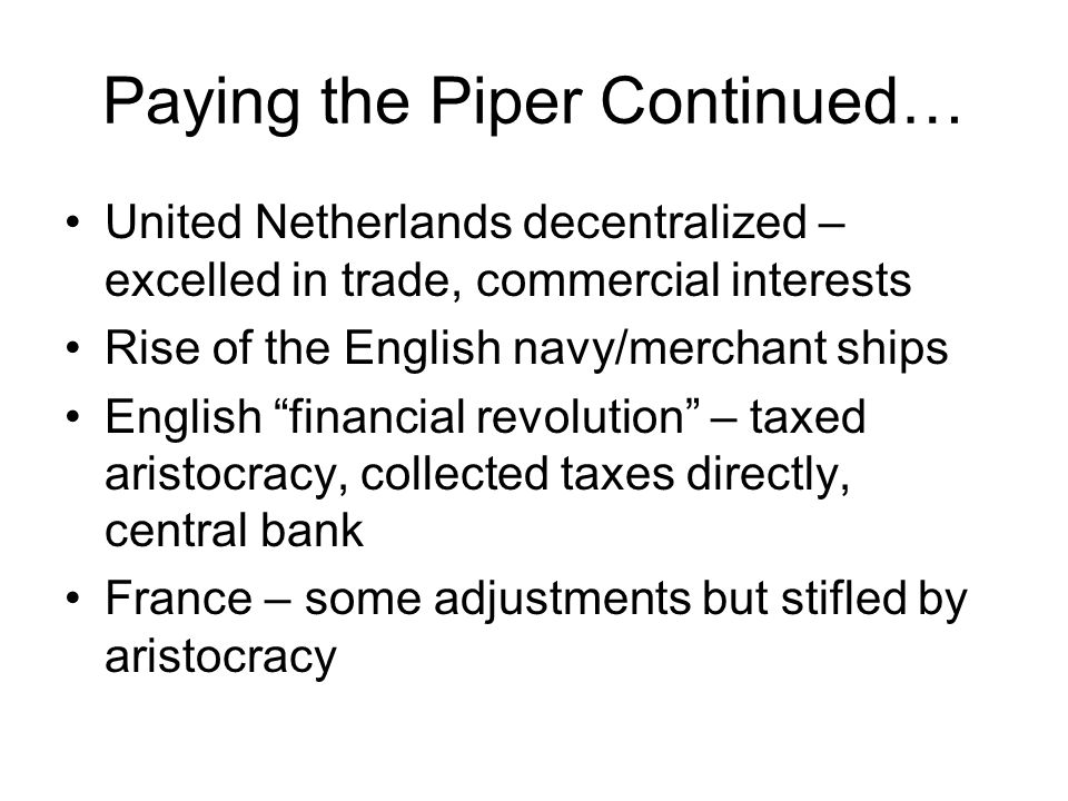 Paying the Piper Continued…
