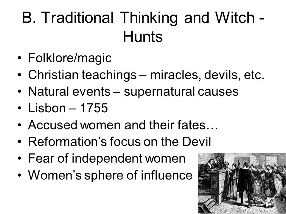 B. Traditional Thinking and Witch - Hunts