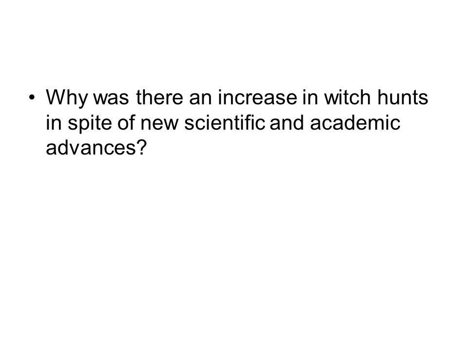 Why was there an increase in witch hunts in spite of new scientific and academic advances
