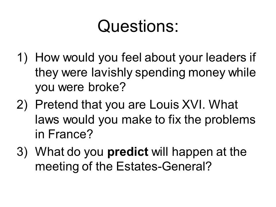 Questions: How would you feel about your leaders if they were lavishly spending money while you were broke