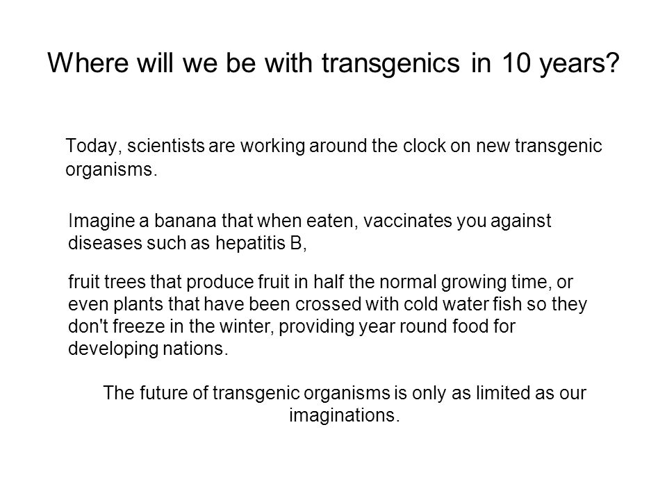 Where will we be with transgenics in 10 years