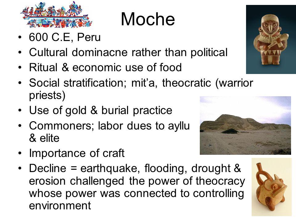 Moche 600 C.E, Peru Cultural dominacne rather than political