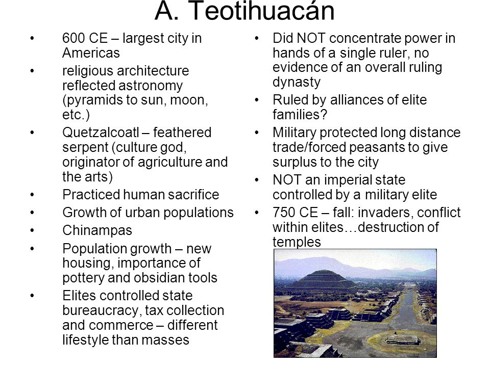 A. Teotihuacán 600 CE – largest city in Americas