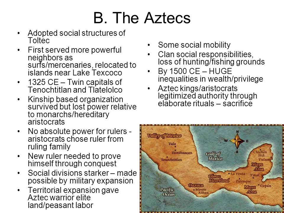 B. The Aztecs Adopted social structures of Toltec