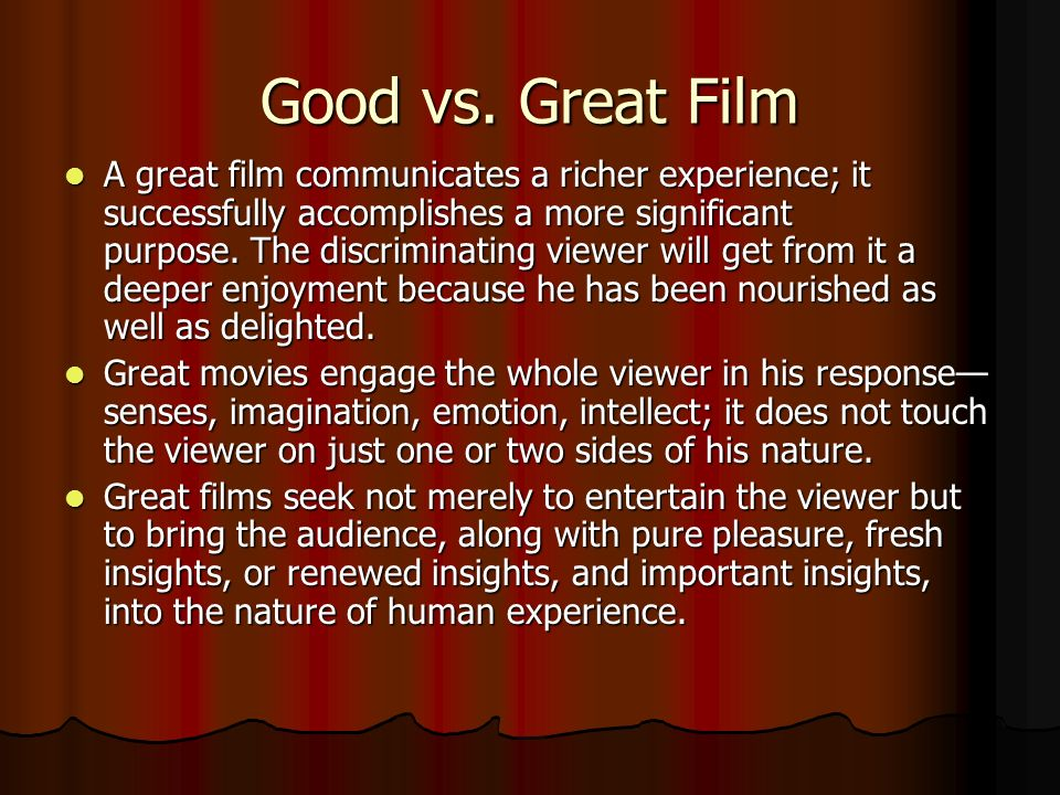 Good vs. Great Film