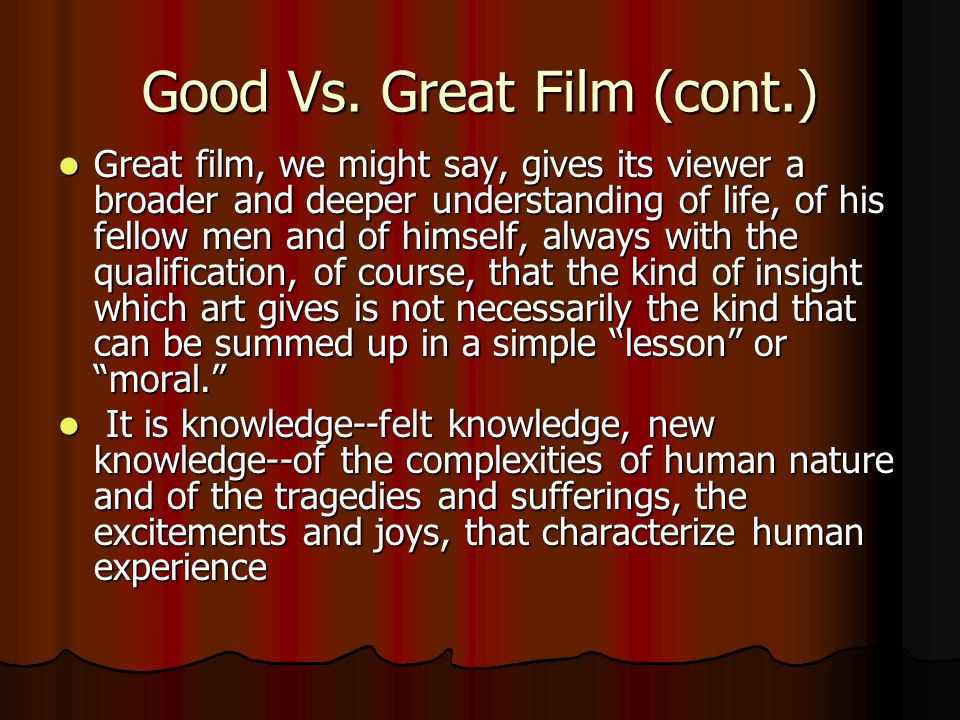 Good Vs. Great Film (cont.)