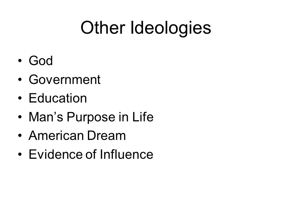Other Ideologies God Government Education Man's Purpose in Life