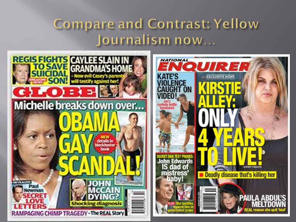 Compare and Contrast: Yellow Journalism now…