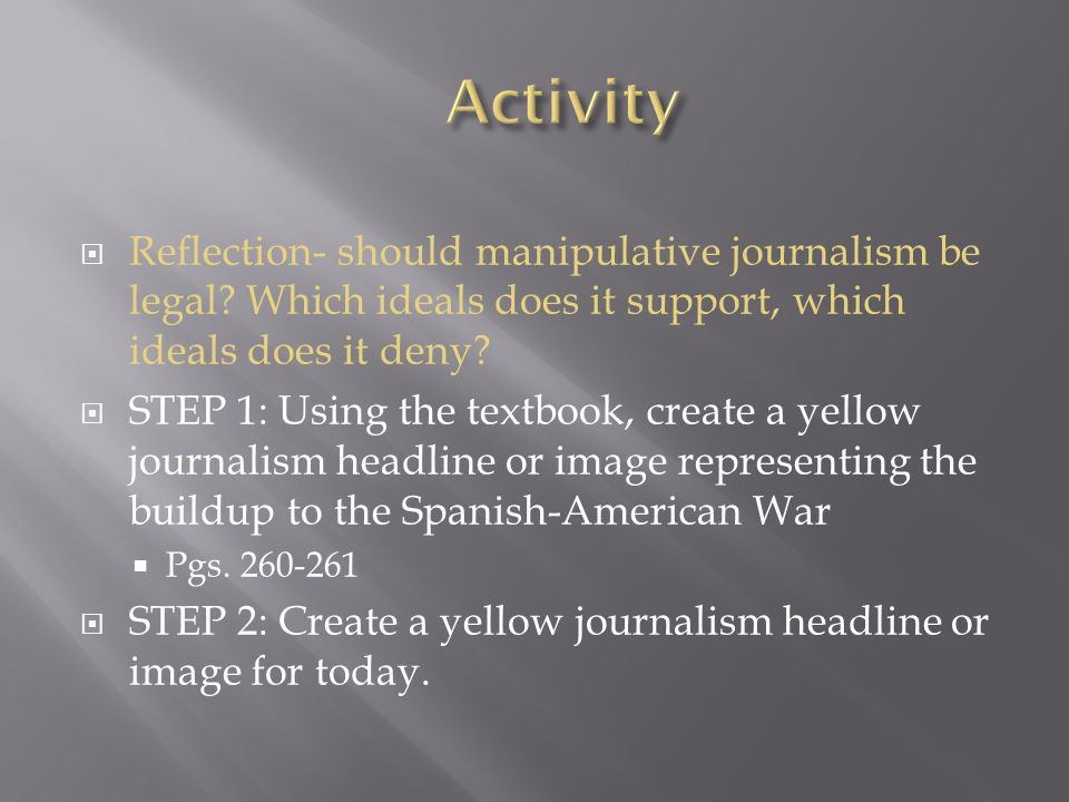 Activity Reflection- should manipulative journalism be legal Which ideals does it support, which ideals does it deny