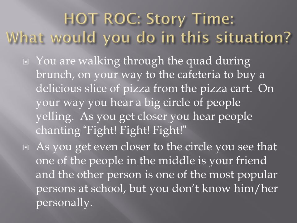 HOT ROC: Story Time: What would you do in this situation