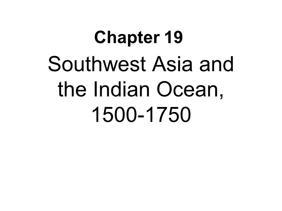 Southwest Asia and the Indian Ocean, 1500-1750