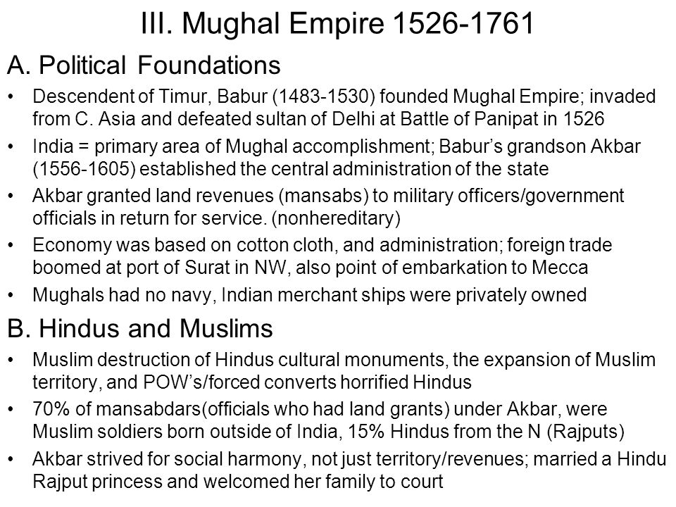 III. Mughal Empire 1526-1761 A. Political Foundations