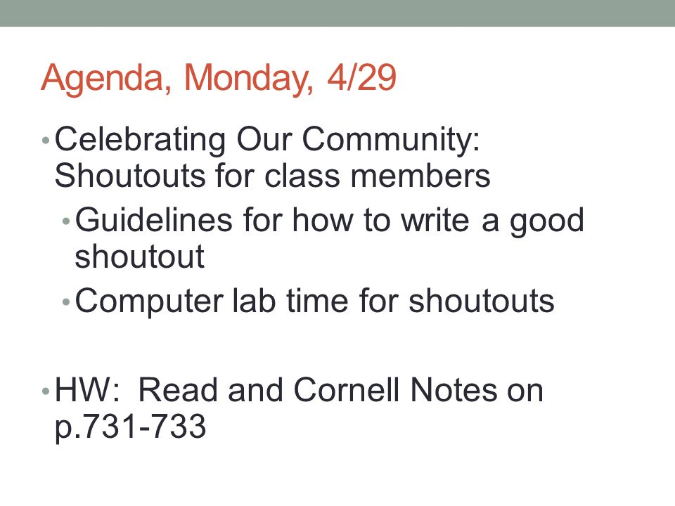 Agenda, Monday, 4/29 Celebrating Our Community: Shoutouts for class members. Guidelines for how to write a good shoutout.