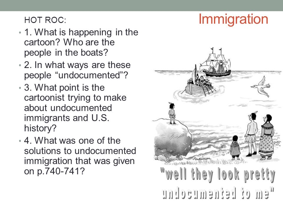 Immigration well they look pretty undocumented to me