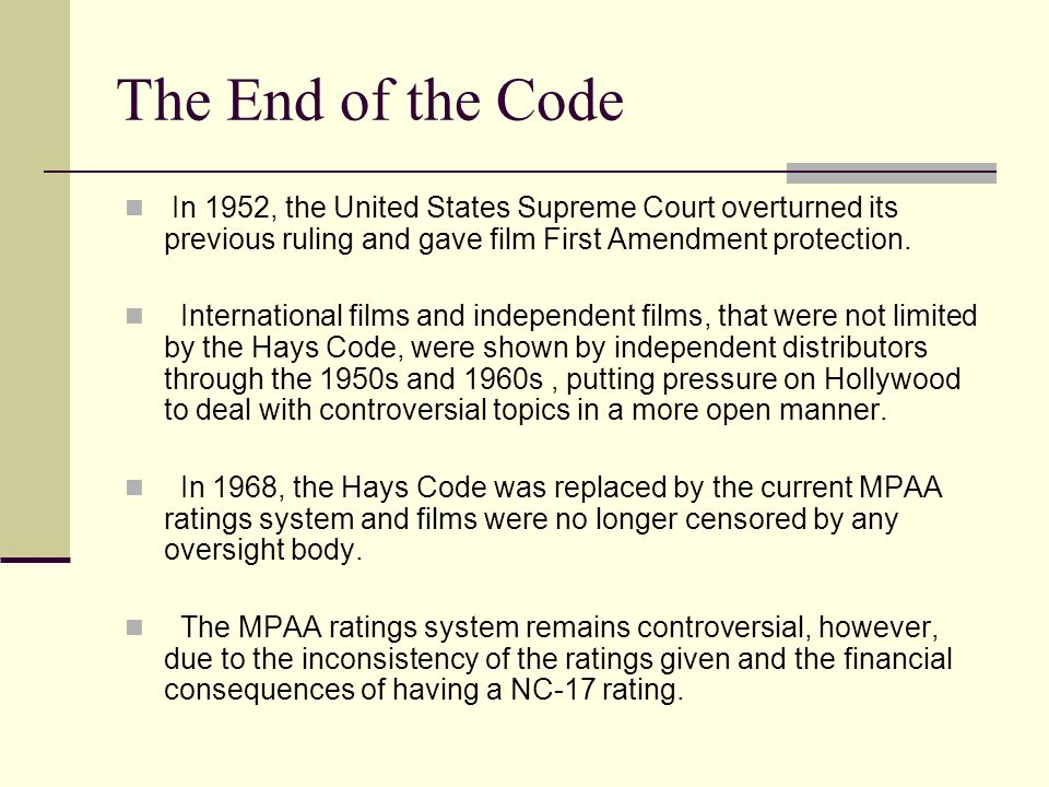 The End of the Code In 1952, the United States Supreme Court overturned its previous ruling and gave film First Amendment protection.