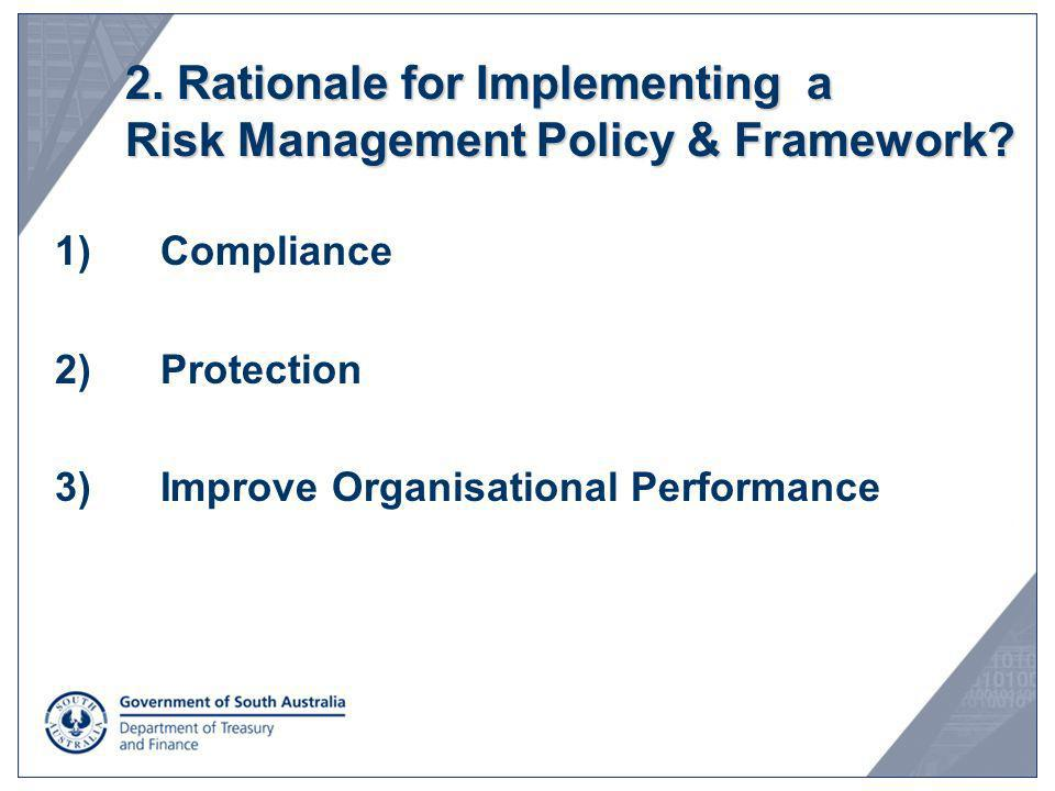 2. Rationale for Implementing a Risk Management Policy & Framework
