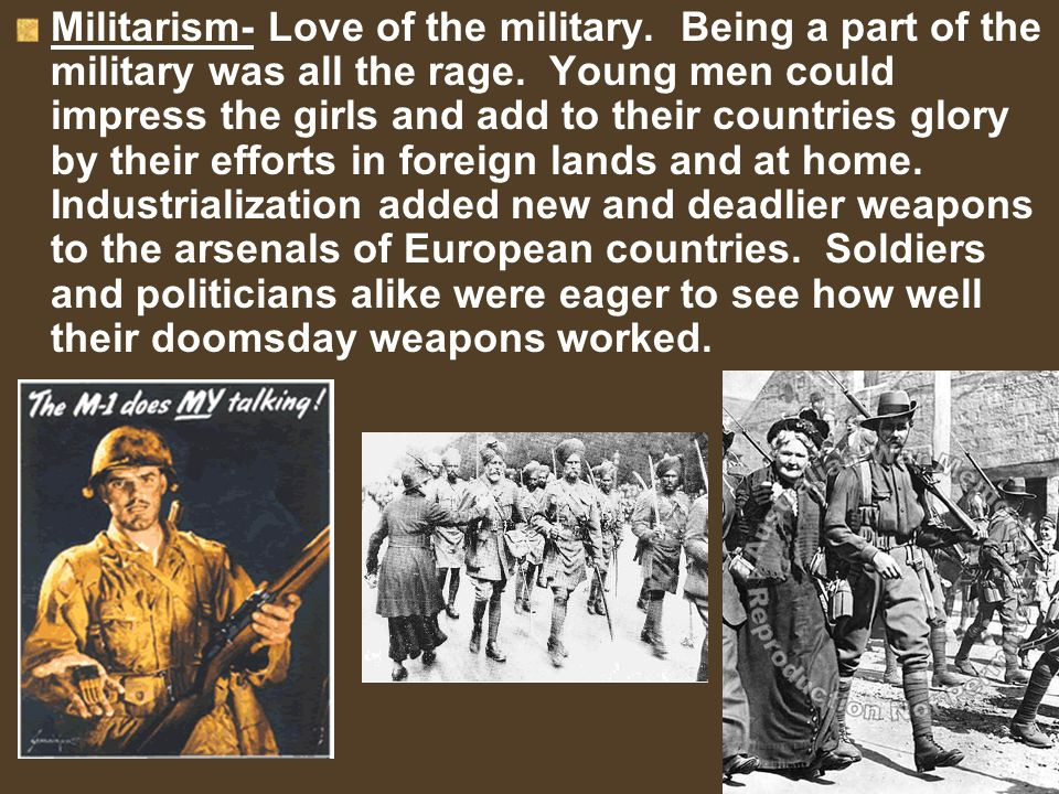 Militarism- Love of the military