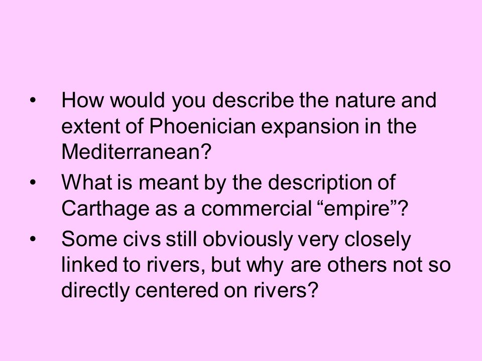 How would you describe the nature and extent of Phoenician expansion in the Mediterranean