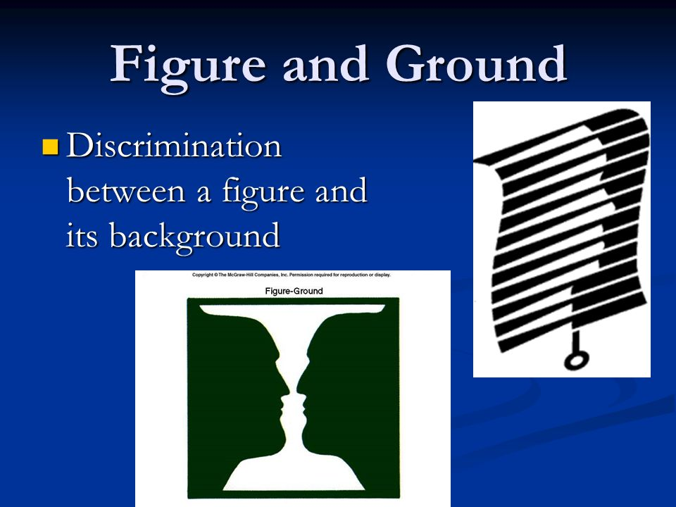 Figure and Ground Discrimination between a figure and its background