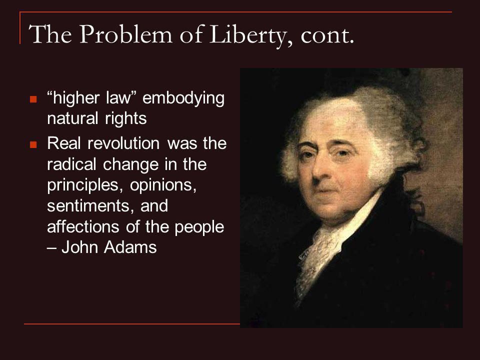 The Problem of Liberty, cont.