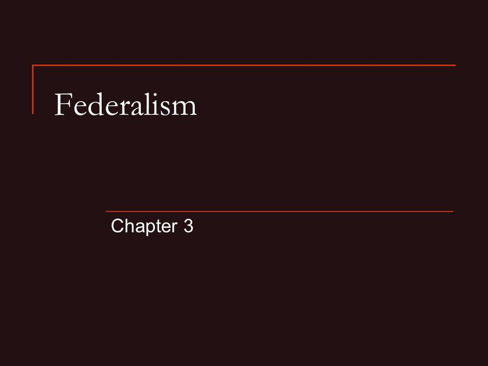 Federalism Chapter 3