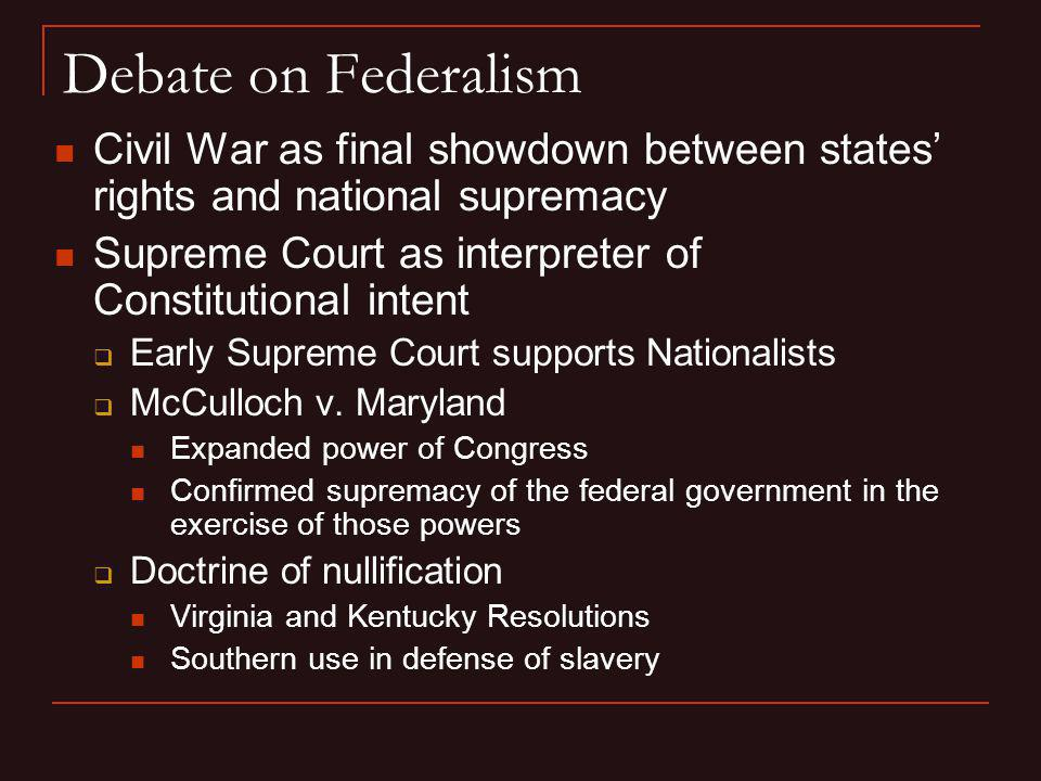 Debate on Federalism Civil War as final showdown between states' rights and national supremacy.