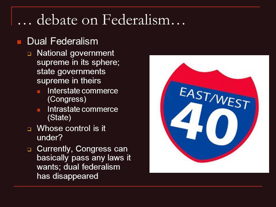 … debate on Federalism…