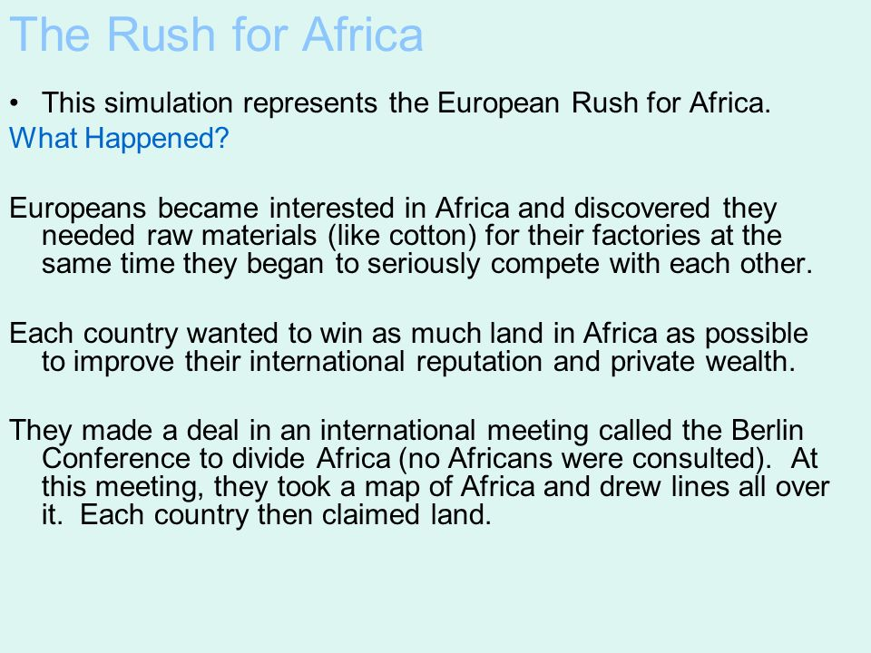 The Rush for Africa This simulation represents the European Rush for Africa. What Happened