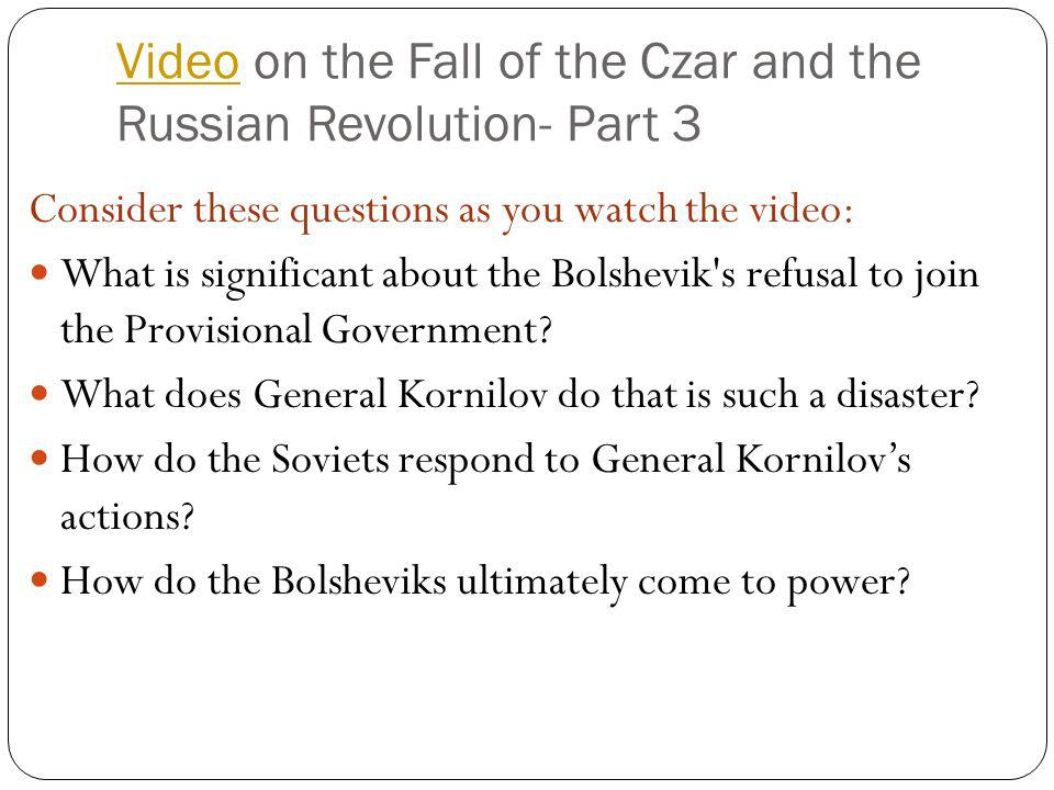 Video on the Fall of the Czar and the Russian Revolution- Part 3