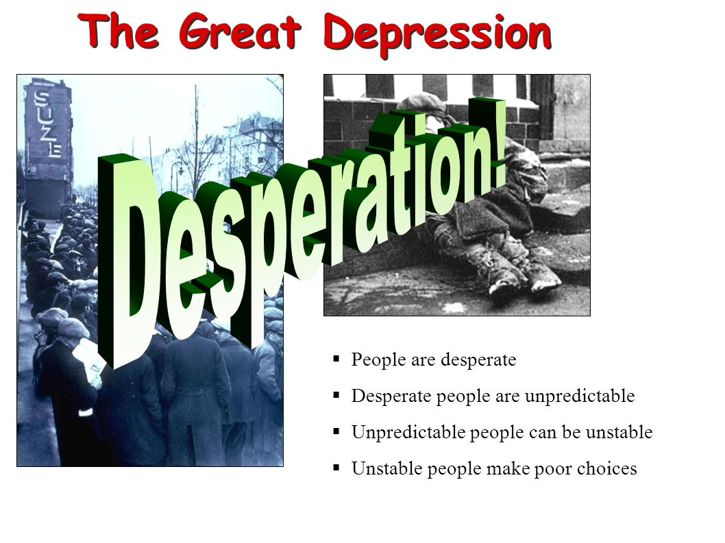 The Great Depression Desperation! People are desperate