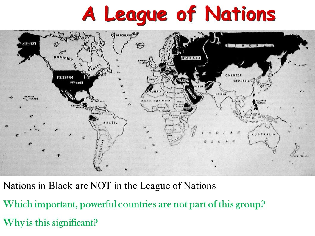 A League of Nations Nations in Black are NOT in the League of Nations