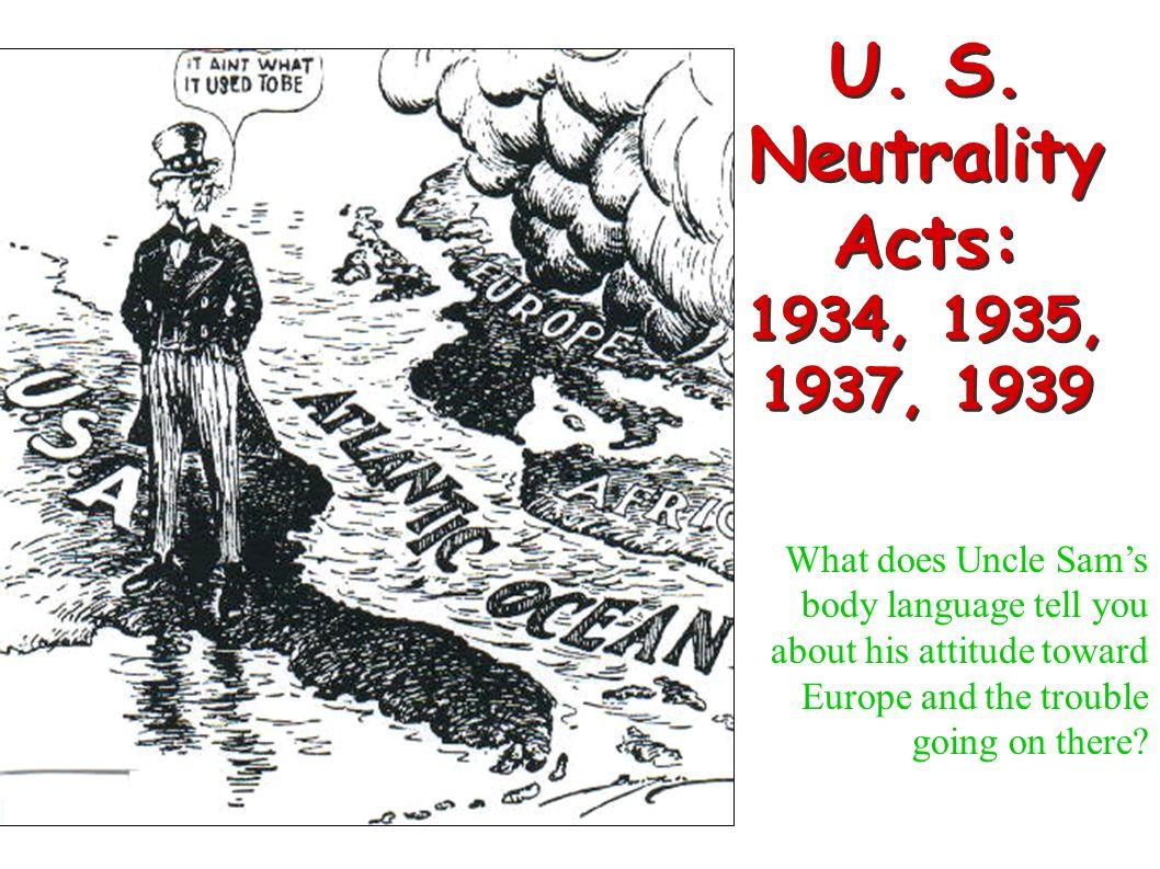 U. S. Neutrality Acts: 1934, 1935, 1937, 1939