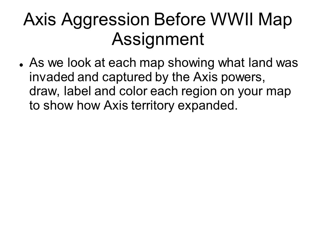 Axis Aggression Before WWII Map Assignment