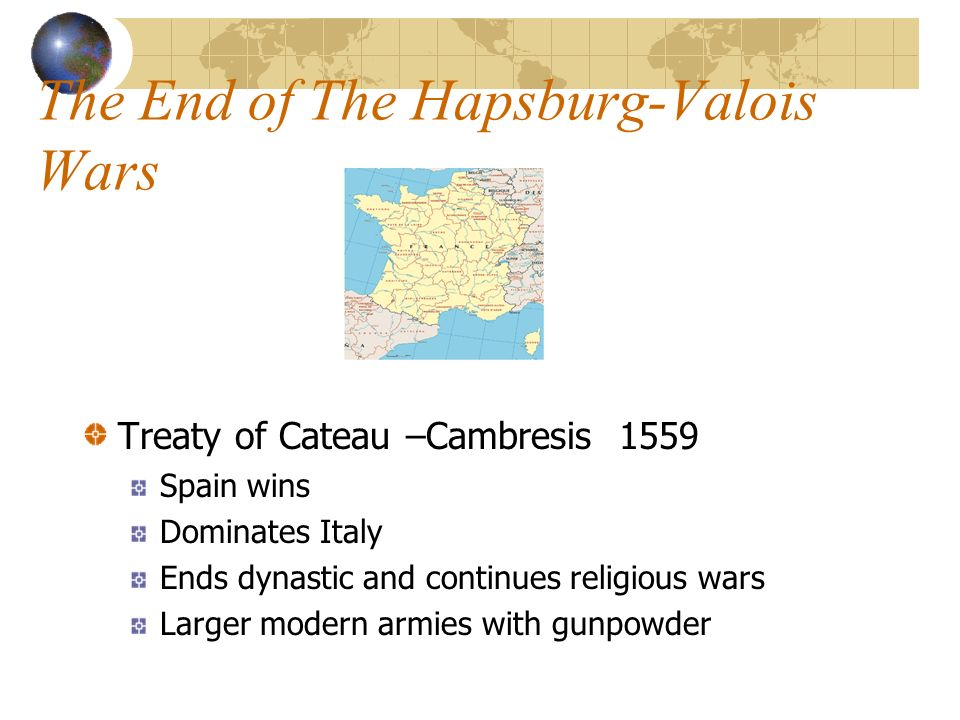 The End of The Hapsburg-Valois Wars