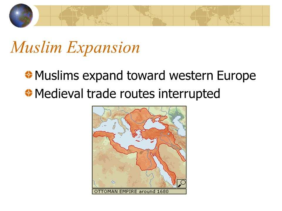Muslim Expansion Muslims expand toward western Europe