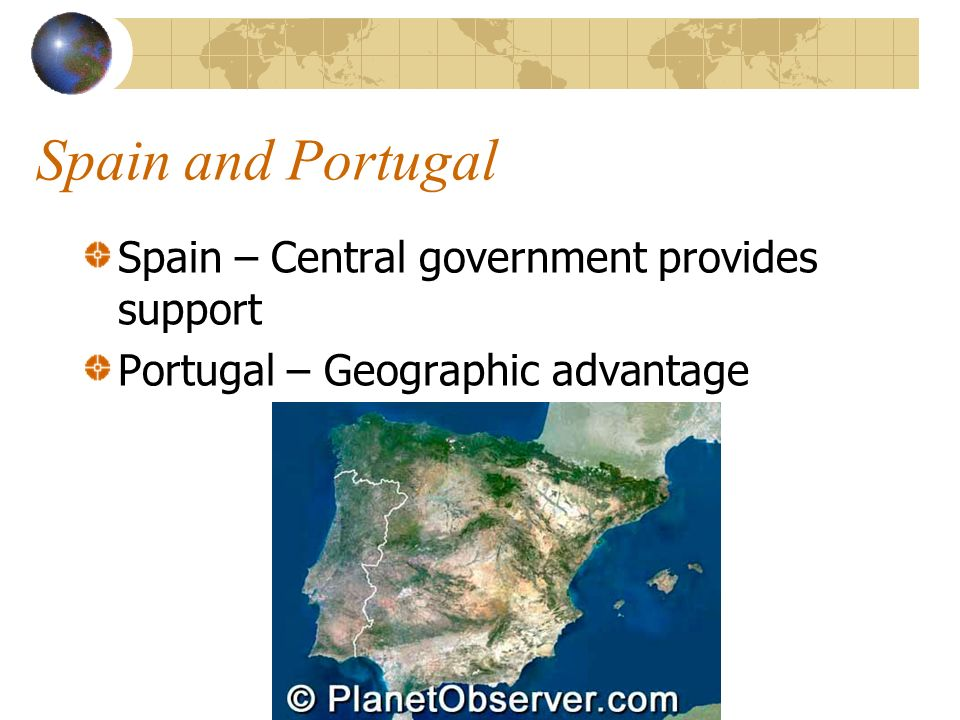 Spain and Portugal Spain – Central government provides support