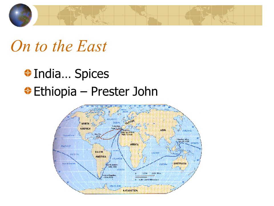 On to the East India… Spices Ethiopia – Prester John