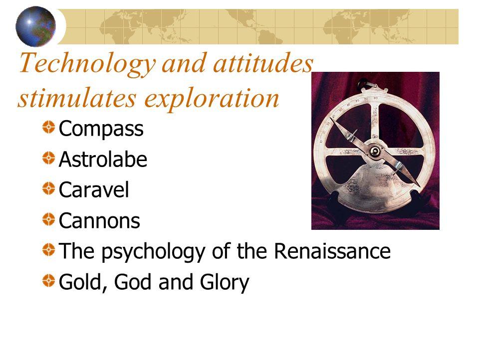 Technology and attitudes stimulates exploration