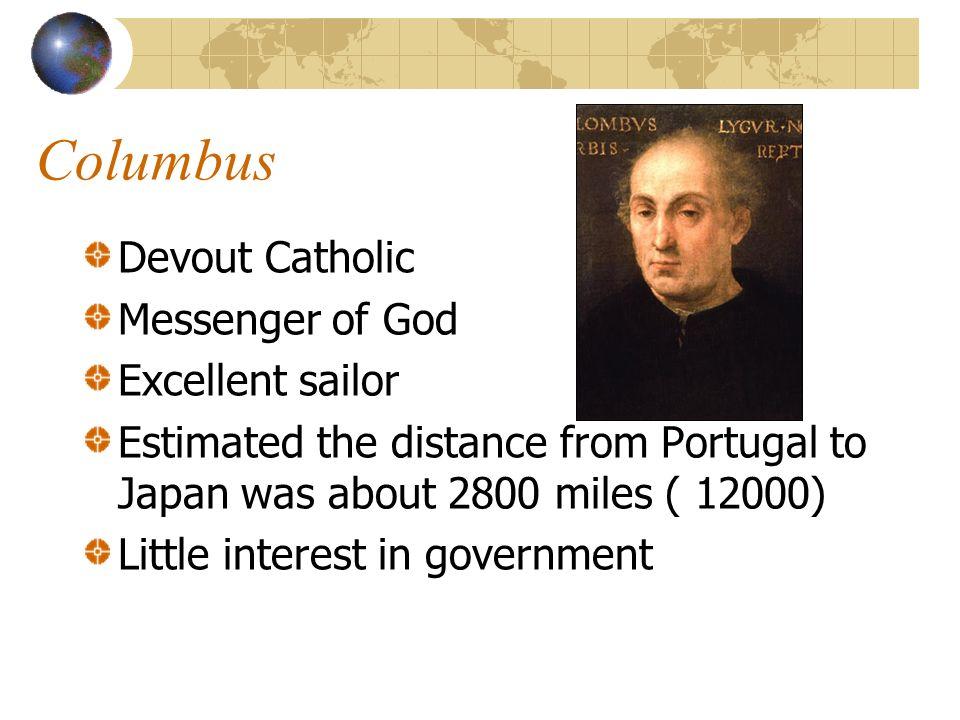 Columbus Devout Catholic Messenger of God Excellent sailor