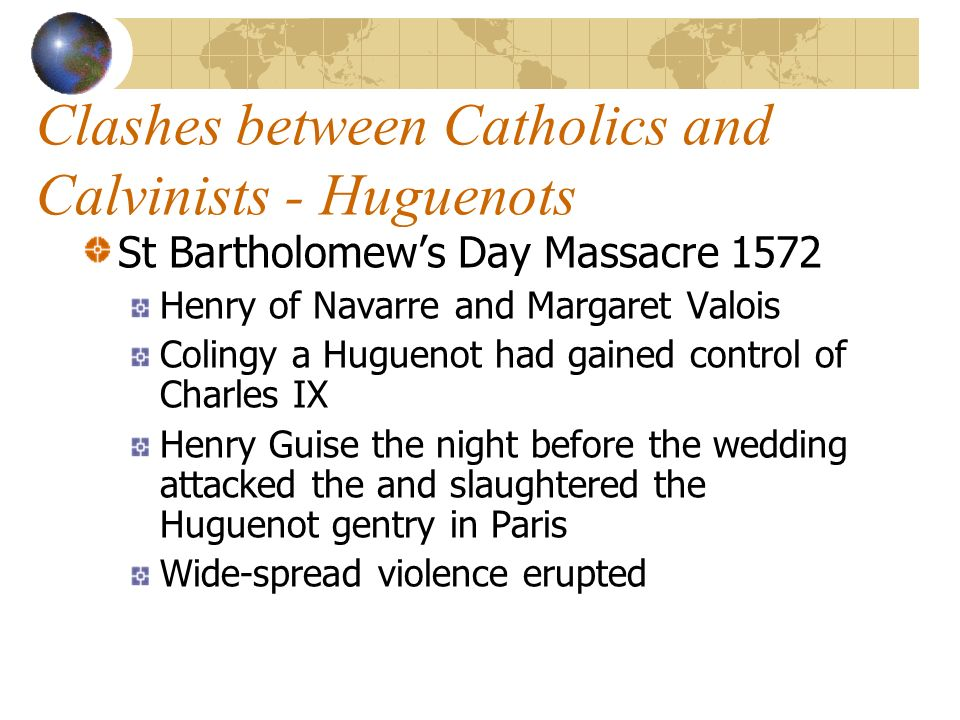 Clashes between Catholics and Calvinists - Huguenots