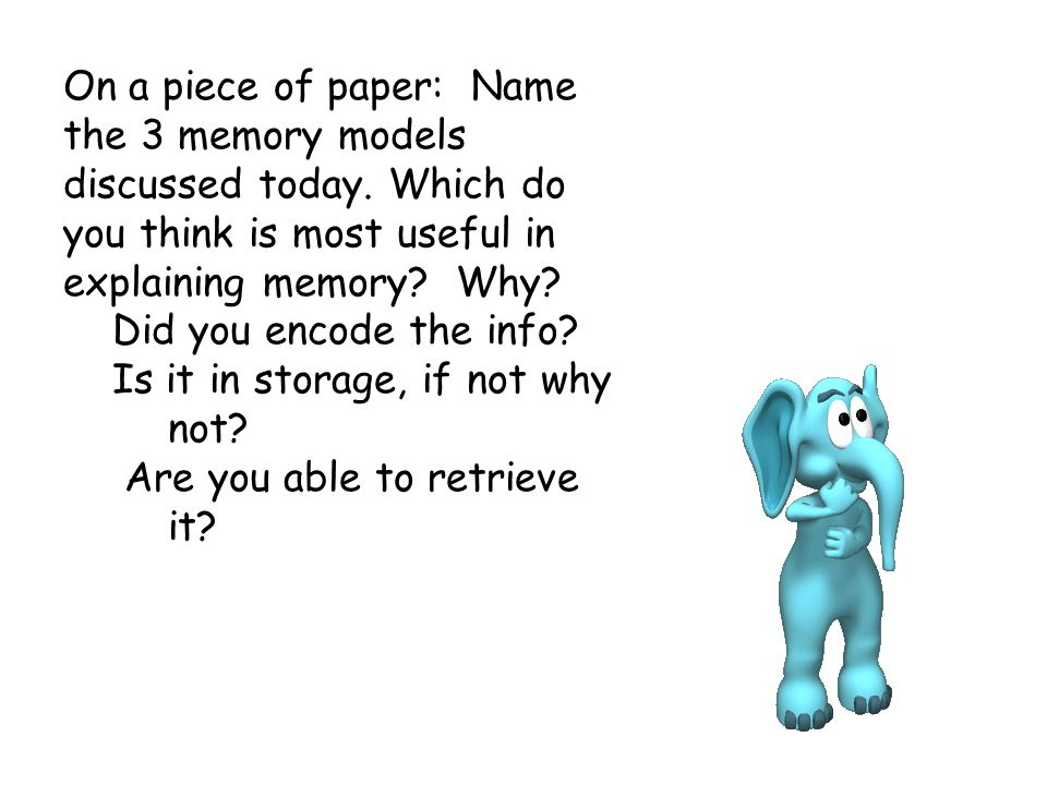 On a piece of paper: Name the 3 memory models discussed today