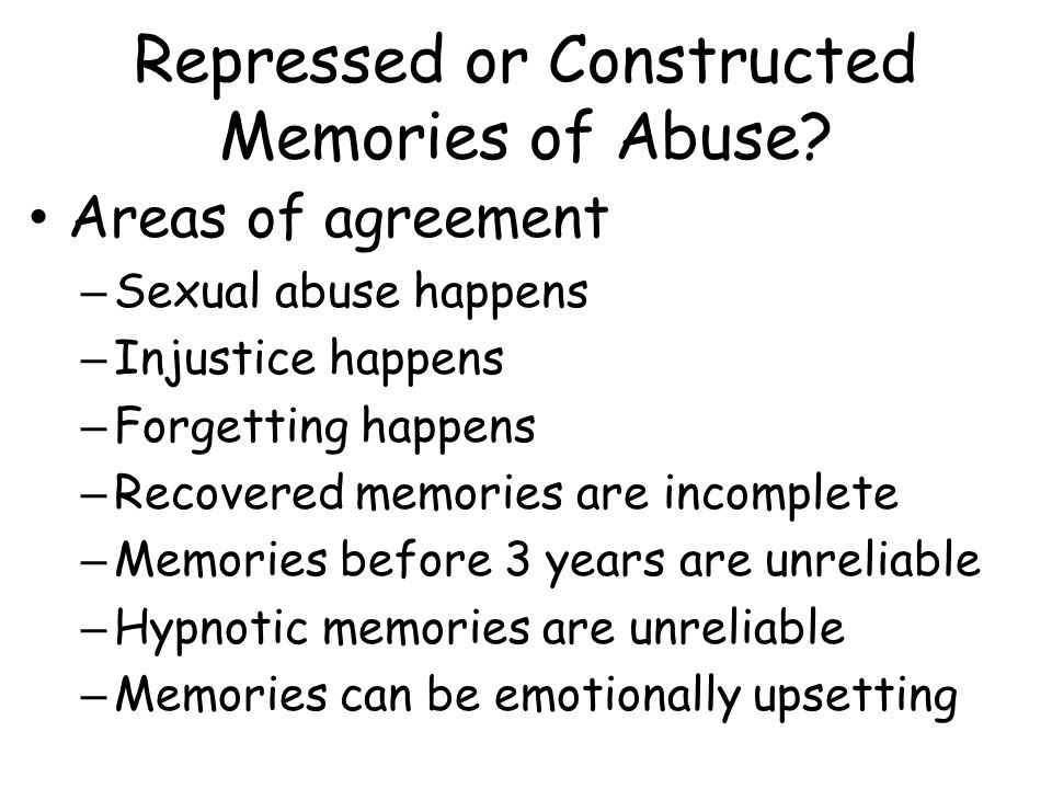 Repressed or Constructed Memories of Abuse